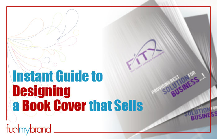 Guide Book Cover Design : Instant guide to designing a book cover that sells